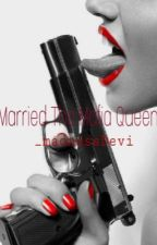 Married The Mafia Queen (complete) (still editing) by nethneth_02