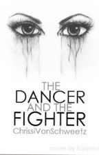 The Dancer and the Fighter by ItsOnlyChrissixx