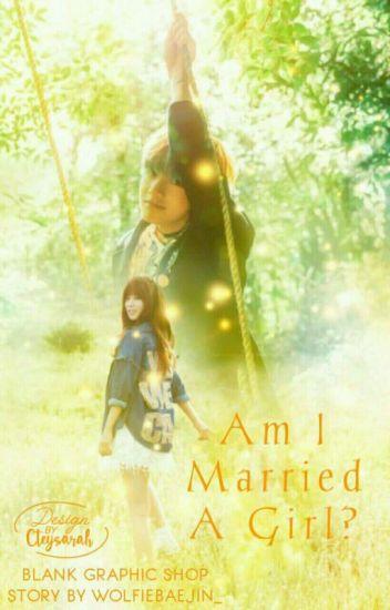 Am I Married A Girl? [MALAY]