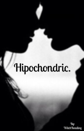 Hipohondric. by WitchReading
