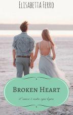 Broken Heart...l'amore è contro ogni logica by Ibelieve93