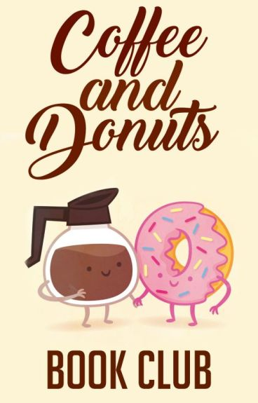 Coffee & Donuts Book Club! || Open!