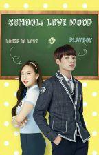 SCHOOL : Love Mood by pinkhope__