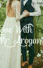 Love With Mr.Arogant by regaandini