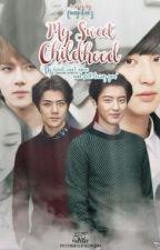 MY SWEET CHILDHOOD by fangirlnez