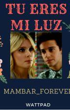 Tu Eres Mi Luz by mambar_forever