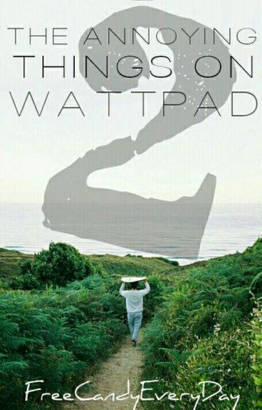 ДОСАДНИТЕ НЕЩА В WATTPAD 2