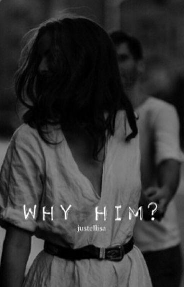 Why him? | #wattys2016
