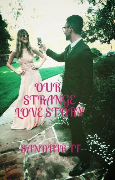 Our Strange Love Story