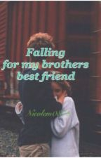 Falling For My Brothers Best Friend  by nicolem0878