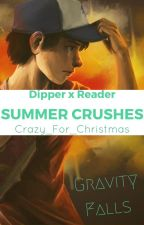 Summer Crushes || Dipper X Reader  by Crazy_For_Christmas