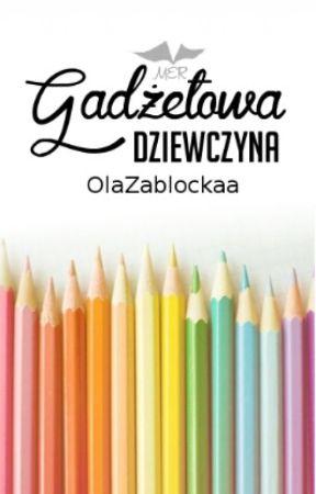 Gadżetowa Dziewczyna by OlaZablockaa