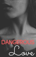 Dangerous Love [Tome 2] by LIntemporelle
