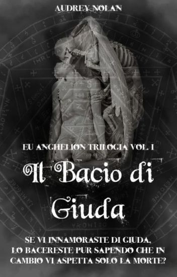 Il Bacio di Giuda    Eu Anghelion Trilogìa Vol.1