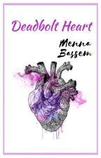 Deadbolt Heart© by MennaBassem