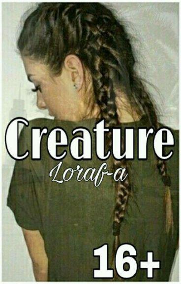 Creature. [16+] РЕДАКЦИЯ!