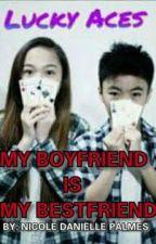 ♥MY BOYFRIEND IS MY BESTFRIEND♥ by REYONDREE_STORIES