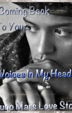 Voices In My Head *Bruno Mars Love Story* by StarsBrighten