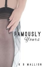 Famously Yours - Sequel to A Famous Affair  by KBMallion
