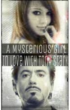 A Mysterious Girl In Love with Tony Stark (an RDJ fanfiction) by Tony_E_Stark