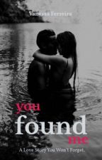 You Found Me by vanny1727