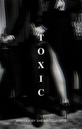 toxic (#wattys 2017) by swagonyoushawty