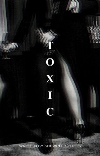 toxic (#wattys 2017)