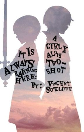 It Is Always Raining Here: A Cielois Twoshot (#Wattys2017) by VincentSutcliffe