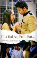 Hua Hai Aaj Pehli Bar. . . by fictionalexistence
