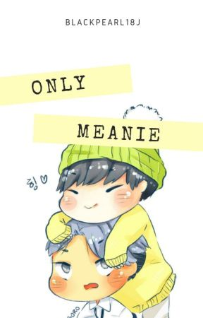 ~ONLY MEANIE~ by BlackPearl18J