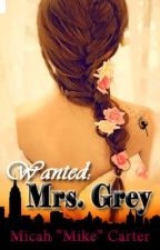 WANTED: Mrs. Grey by Magic_Mike