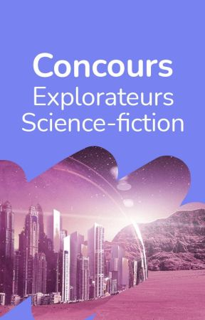 Explorateurs - Concours SciFi by WattpadSciFiFr