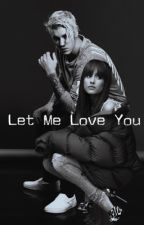 Let Me Love You by bocasluvs