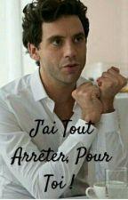 J'ai Tout Arrêter, Pour Toi ! {TERMINER} by Mikandy_Fiction