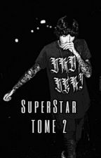 ✨SuperStar✨ {Tome2} ✔️ by Suga__r