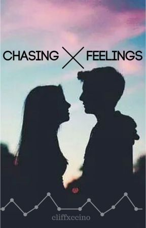 Chasing Feelings [ON HOLD] by cliffxccino
