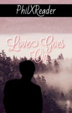 Love Goes On- PhilxReader by Dramatic_Unicorn
