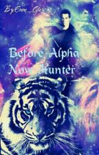 Before Alpha Now Hunter by Enne_Grey