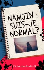OS NamJin - Suis-je Normal ? by UeeFanficFr