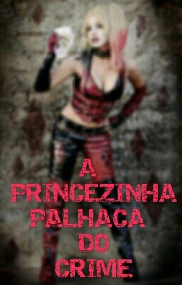 A Princesinha Palhaça Do Crime