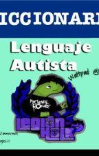 Diccionario autista. by iKilljoy