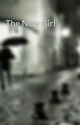 The New Girl by annaroserocks
