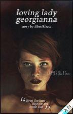 Loving Lady Georgianna by LibMikie101