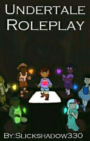 Undertale Roleplay {Open} by Slickshadow330