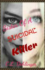 Sister Of A Suicidal Killer by _MissMistyEye