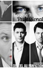 Keeping It Professional (Destiel AU Fanfiction) by hedwigeomfndm