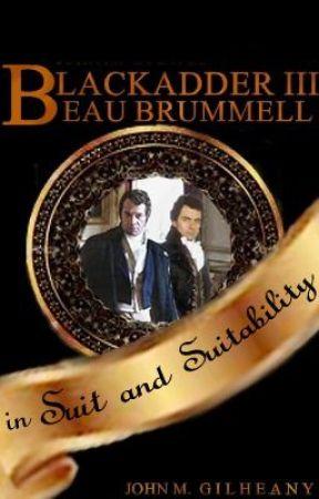 Blackadder lll v Beau Brummell by dandydilettante