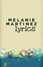 Melanie Martinez Lyrics  by chavadelasnubes