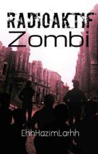 Radioactive Zombie by EhhHazimLarhh