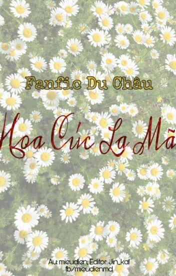 [Fanfic DuChâu] Camomile - Hoa Cúc La Mã